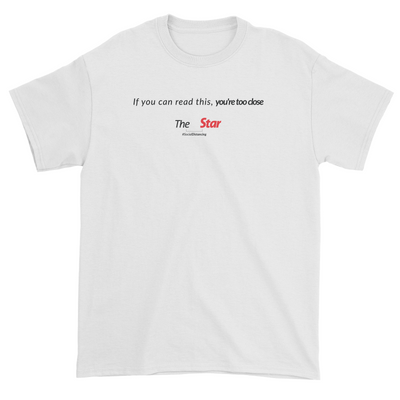 You're Too Close Standard Unisex T-Shirt