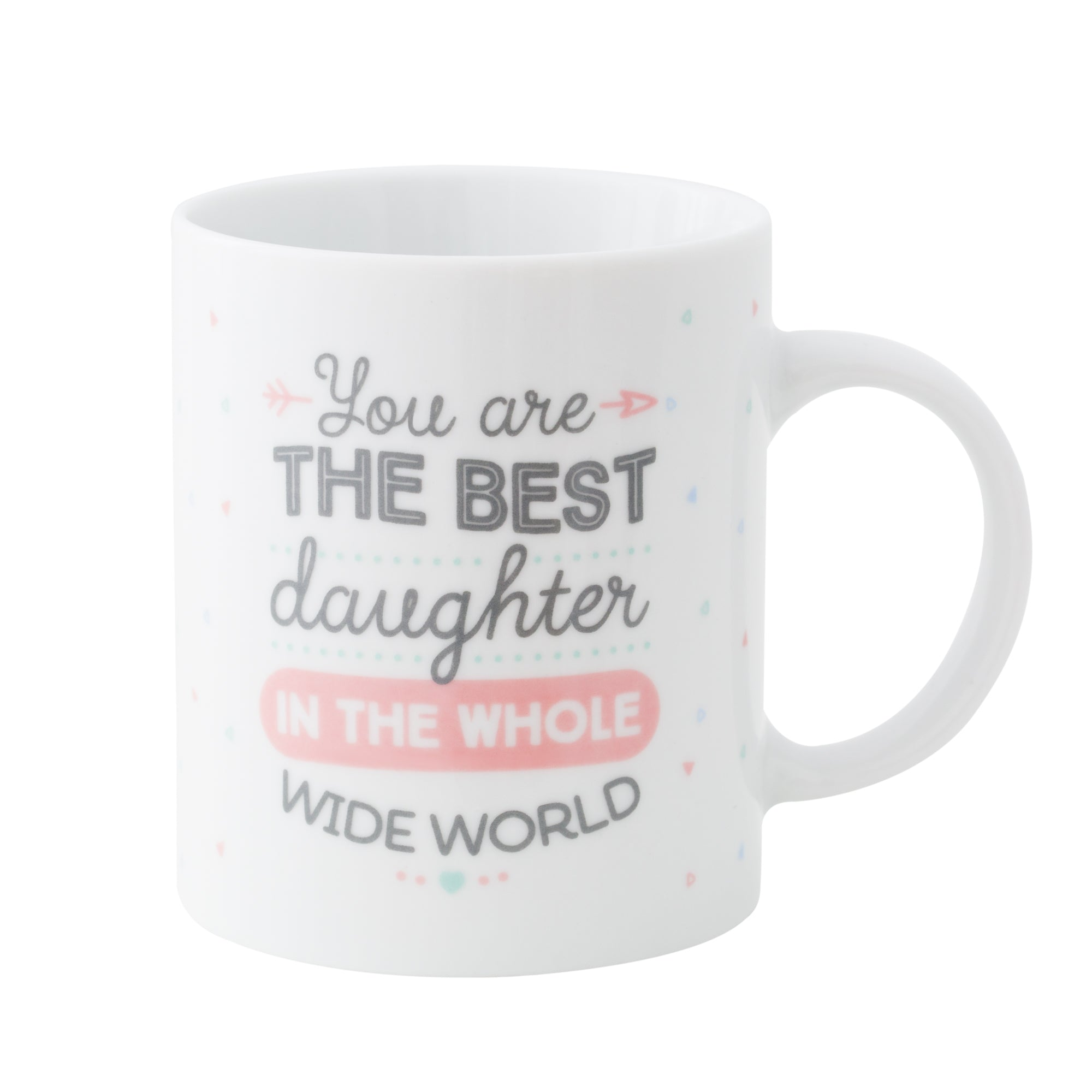 Taza You are the best daughter in the...