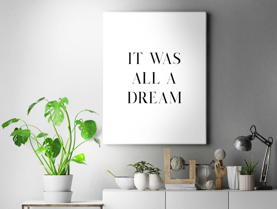 It Was All A Dream | White Edition