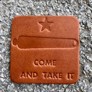 """COME AND TAKE IT"" COASTERS"