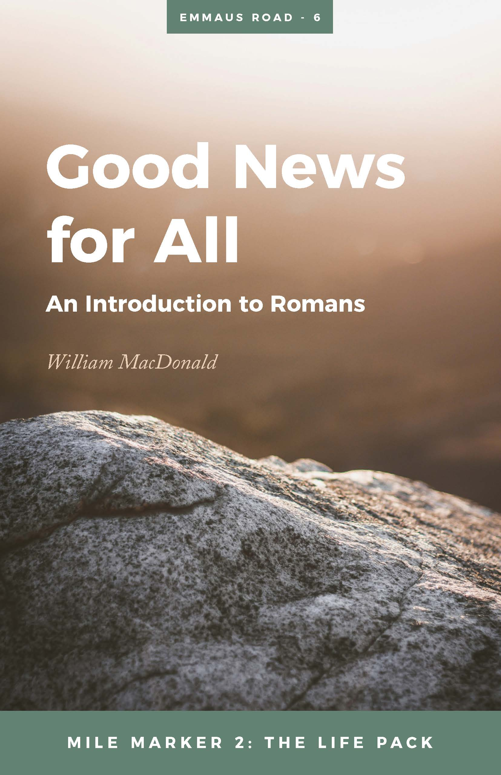 06. Good News for All (Romans)