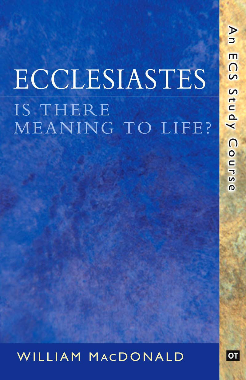 Ecclesiastes: Is There Meaning to Life? - Emmaus