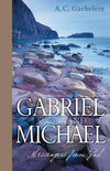 Gabriel and Michael