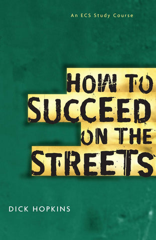 How to Succeed on the Streets
