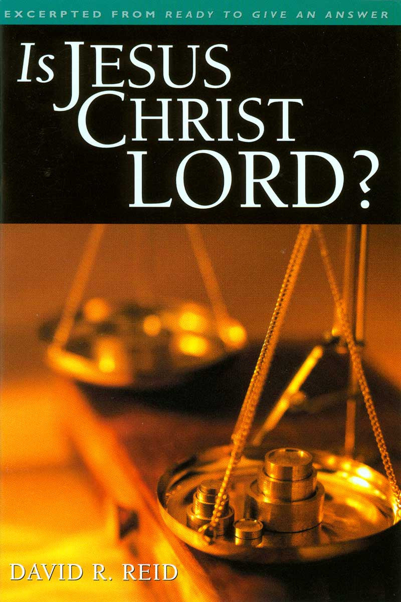 Is Jesus Christ Lord?