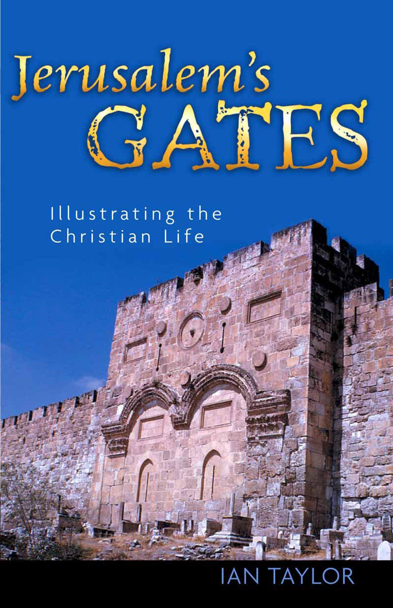 Jerusalem's Gates: Illustrating the Christian Life