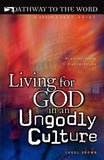 Living for God in an Ungodly Culture