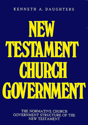 New Testament Church Government