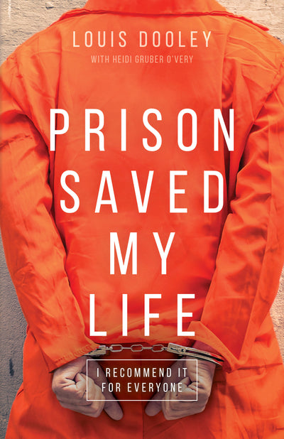 Prison Saved My Life