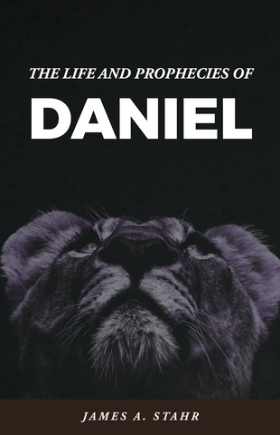 Daniel, the Life and Prophecies of