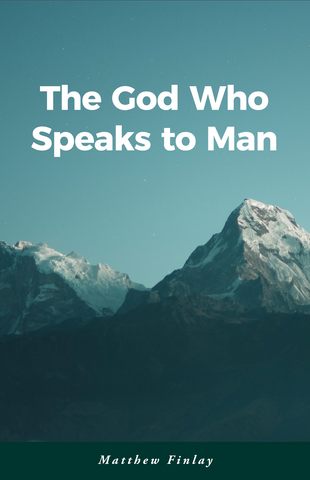 The God Who Speaks to Man