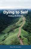 Dying to Self: Finding Life in Christ