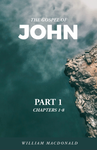 John, the Gospel of – Part 1