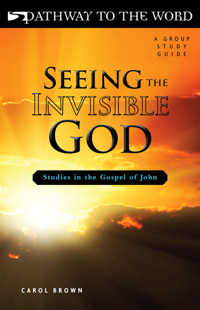 Seeing the Invisible God (Study in Gospel of John)
