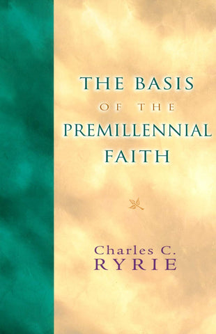 The Basis of the Premillennial Faith