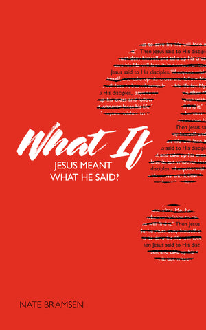 What If Jesus Meant What He Said?
