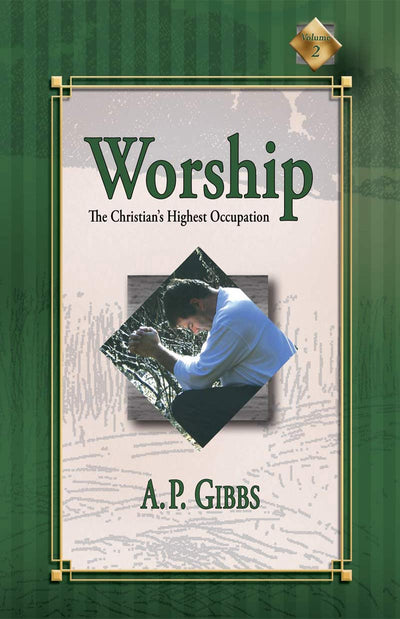 Worship: The Christian's Highest Occupation