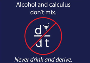 Never Drink and Derive T-shirt (Math)  -  Adult