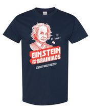 Load image into Gallery viewer, Einstein and the Brainiacs   (Adult)   T-Shirt