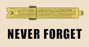 Never Forget !  (slide rule)  T-Shirt  -  Adult