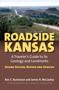 Roadside Kansas - A Traveler's Guide to Its Geology and Landmarks Book