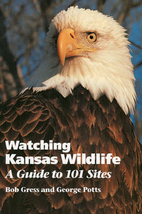 Watching Kansas Wildlife - A Guide to 101 Sites Book