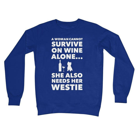 Image of A Woman cannot survive on Wine alone, She also needs her Westie Crew Neck Sweatshirt Apparel kite.ly S Royal Blue