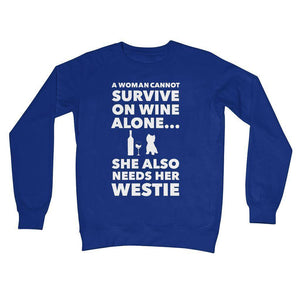A Woman cannot survive on Wine alone, She also needs her Westie Crew Neck Sweatshirt Apparel kite.ly S Royal Blue