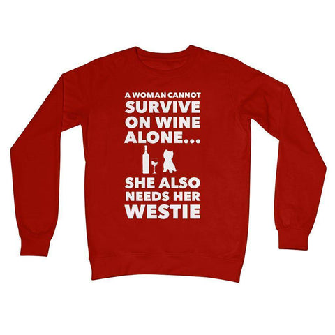 Image of A Woman cannot survive on Wine alone, She also needs her Westie Crew Neck Sweatshirt Apparel kite.ly S Fire Red