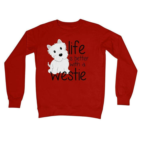 Image of Life is Better With a Westie Crew Neck Sweatshirt Apparel kite.ly S Fire Red