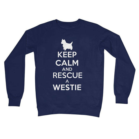 Keep Calm and Rescue a Westie Crew Neck Sweatshirt Apparel kite.ly S New French Navy