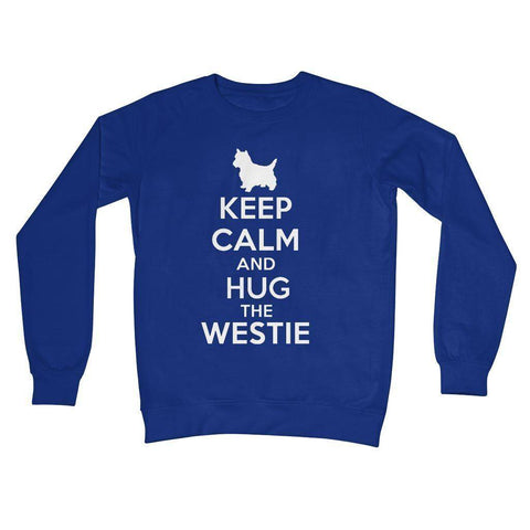 Image of Keep Calm and Hug The Westie Crew Neck Sweatshirt Apparel kite.ly S Royal Blue