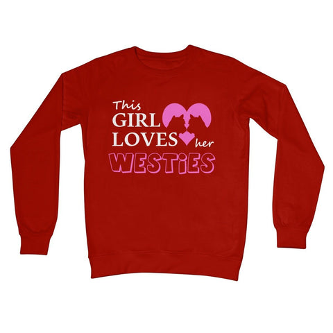 Image of This Girl Loves Her Westies Crew Neck Sweatshirt Apparel kite.ly S Fire Red