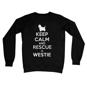 Keep Calm and Rescue a Westie Crew Neck Sweatshirt Apparel kite.ly S Jet Black