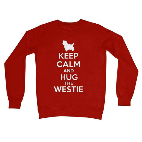 Image of Keep Calm and Hug The Westie Crew Neck Sweatshirt Apparel kite.ly S Fire Red