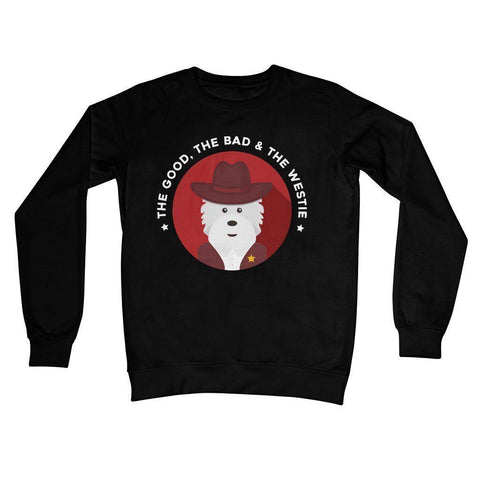 Image of The Good, The Bad and The Westie Crew Neck Sweatshirt Apparel kite.ly S Jet Black