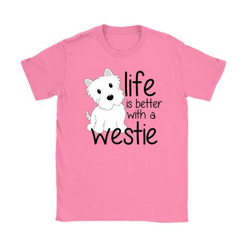 Life is Better With a Westie Softstyle T-shirt T-shirt teelaunch Gildan Womens T-Shirt Azalea S
