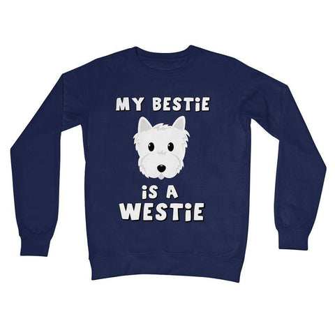 My Bestie is a Westie Crew Neck Sweatshirt Apparel kite.ly S New French Navy