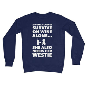 A Woman cannot survive on Wine alone, She also needs her Westie Crew Neck Sweatshirt Apparel kite.ly S New French Navy