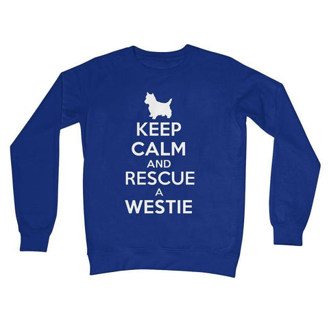 Keep Calm and Rescue a Westie Crew Neck Sweatshirt Apparel kite.ly S Royal Blue