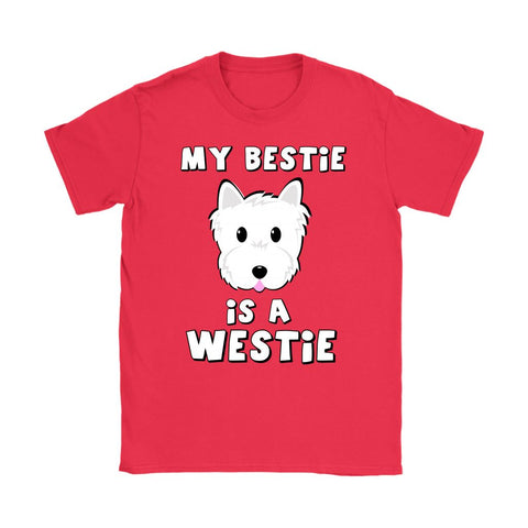 My Bestie is a Westie Softstyle T-shirt T-shirt teelaunch Gildan Womens T-Shirt Red S
