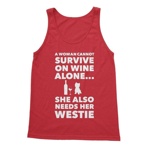 Image of A Woman cannot survive on Wine alone, She also needs her Westie Softstyle Tank Top