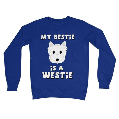 Image of My Bestie is a Westie Crew Neck Sweatshirt Apparel kite.ly S Royal Blue