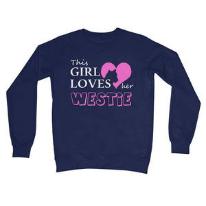 This Girl Loves Her Westie Crew Neck Sweatshirt Apparel kite.ly S New French Navy