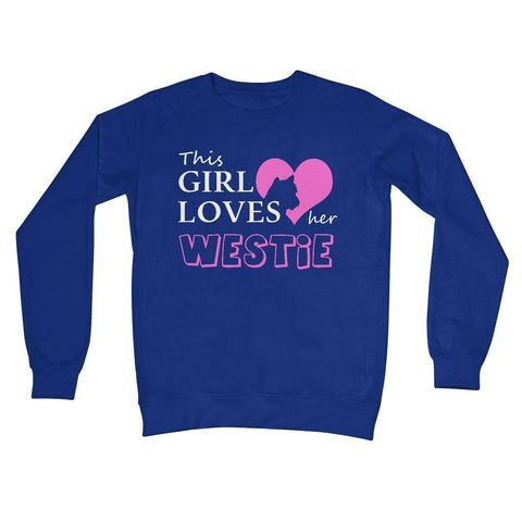 This Girl Loves Her Westie Crew Neck Sweatshirt Apparel kite.ly S Royal Blue
