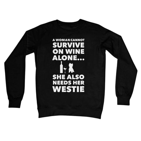 Image of A Woman cannot survive on Wine alone, She also needs her Westie Crew Neck Sweatshirt Apparel kite.ly S Jet Black