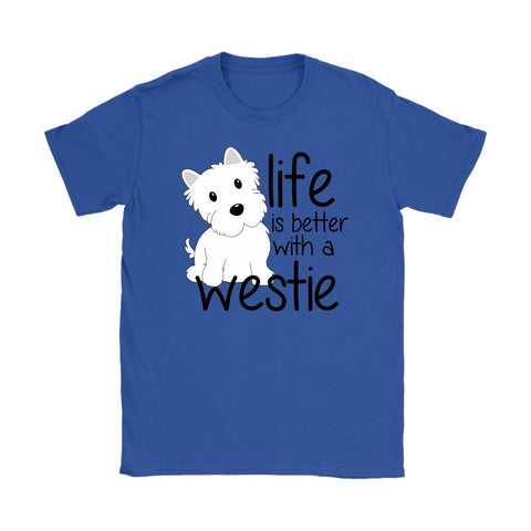 Life is Better With a Westie Softstyle T-shirt T-shirt teelaunch Gildan Womens T-Shirt Royal Blue S