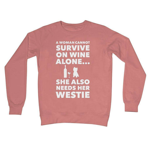 Image of A Woman cannot survive on Wine alone, She also needs her Westie Crew Neck Sweatshirt Apparel kite.ly S Dusty Pink