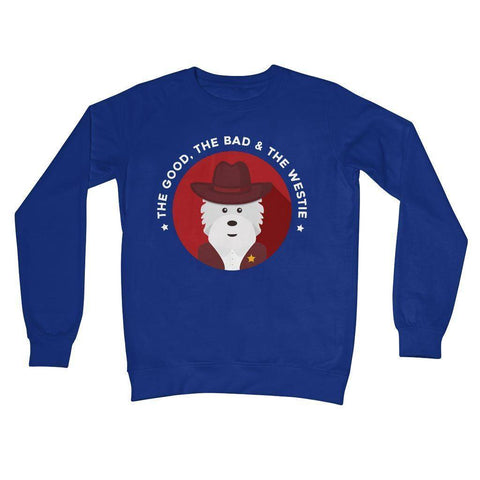 The Good, The Bad and The Westie Crew Neck Sweatshirt Apparel kite.ly S Royal Blue