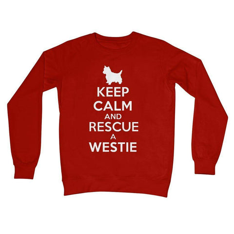 Keep Calm and Rescue a Westie Crew Neck Sweatshirt Apparel kite.ly S Fire Red